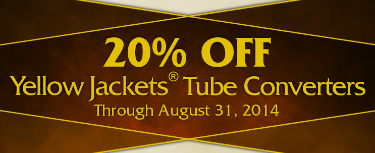 20% off all Yellow Jackets Tube Converters.
