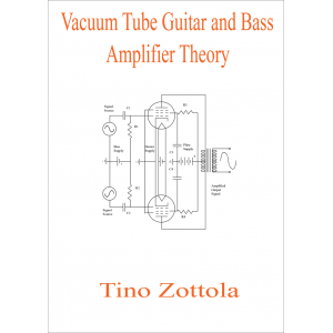 Vacuum Tube Guitar and Bass Amplifier Theory