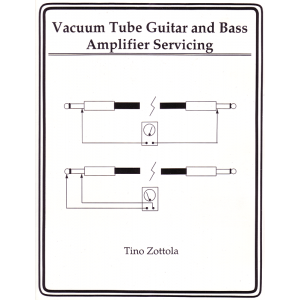 Vacuum Tube Guitar and Bass Amplifier Servicing