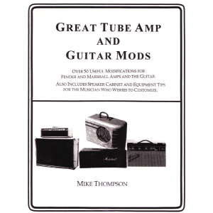 Great Tube Amp and Guitar Mods