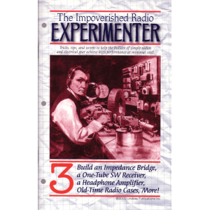 The Impoverished Radio Experimenter, Volume 3