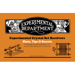 Experimental Crystal Set Receivers: Hints, Tips & Secrets