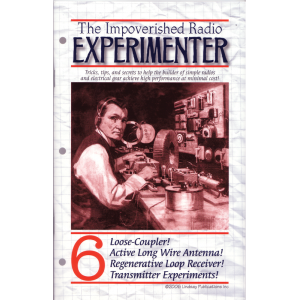 The Impoverished Radio Experimenter, Volume 6