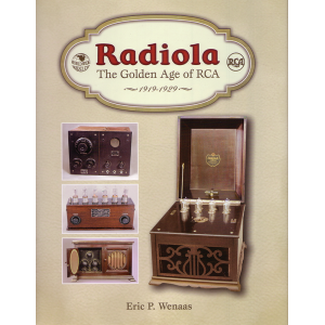 Radiola - The Golden Age of RCA 1919-1929
