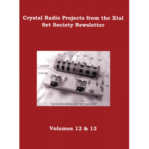 Crystal Radio Projects from the Xtal Set Society Newsletter