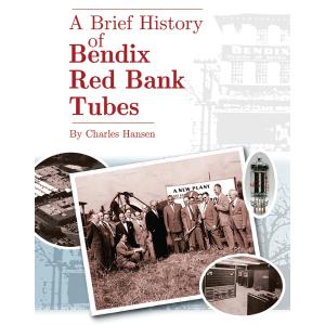 A Brief History of Bendix Red Bank Tubes