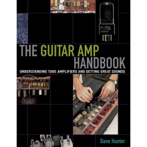 The Guitar Amp Handbook, Dave Hunter