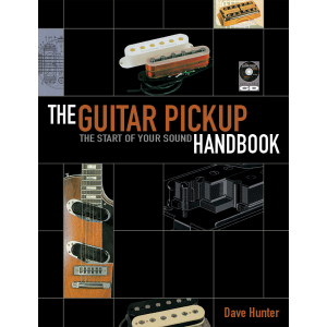 The Guitar Pickup Handbook, Dave Hunter