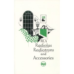 RCA Radiolas, Radiotrons and Accessories